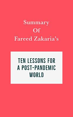 Summary of Fareed Zakaria s Ten Lessons for a Post Pandemic World