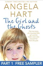 The Girl and the Ghosts Free Sampler: The true story of a haunted little girl and the foster carer who rescued her from the past