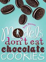 Models Don t Eat Chocolate Cookies PDF