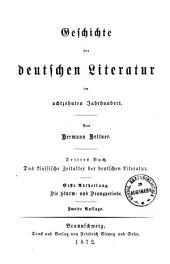 Geschichte der deutschen Literatur im achtzehnten Jahrhundert0: ¬Das klassische Zeitalter der deutschen Literatur ; 1. Abt. Die Sturm- und Drangperiode. 3,1