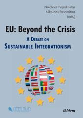 EU: Beyond the Crisis: A Debate on Sustainable Integrationism
