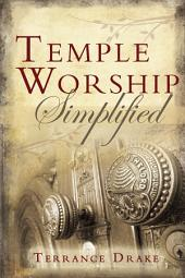 Temple Worship Simplified