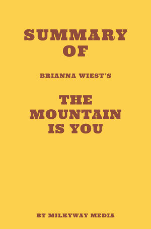 Summary of Brianna Wiest   s The Mountain Is You