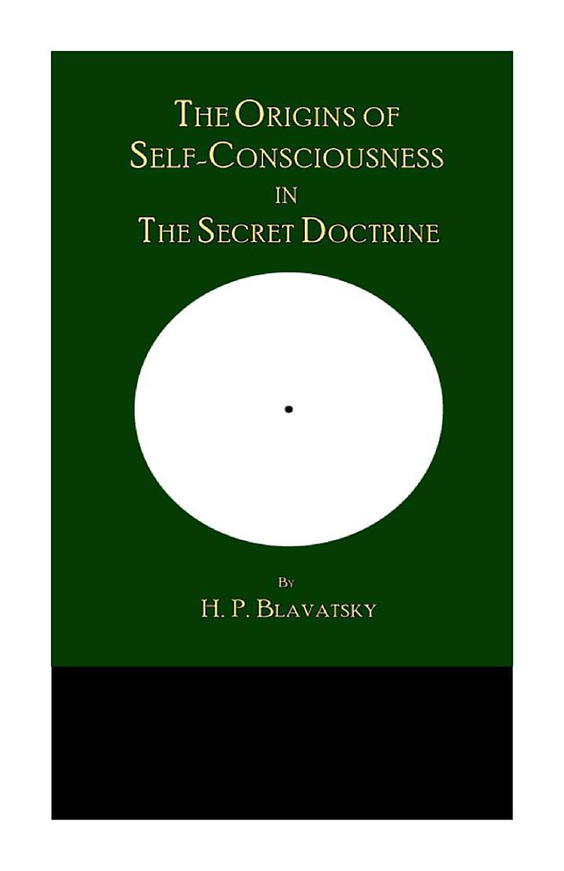 The Origins of Self-Consciousness in The Secret Doctrine
