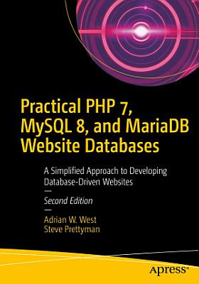 Practical PHP 7  MySQL 8  and MariaDB Website Databases