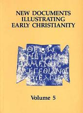 New Documents Illustrating Early Christianity: Volume 5, Volumes 1-5