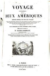 Voyage pittoresque dans les deux Ameriques: résumé général de tous les voyages de Colomb, Las-Casas, Oviedo ... Humboldt ... Franklin ... etc