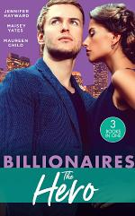 Billionaires: The Hero: A Deal for the Di Sione Ring / The Last Di Sione Claims His Prize / The Baby Inheritance