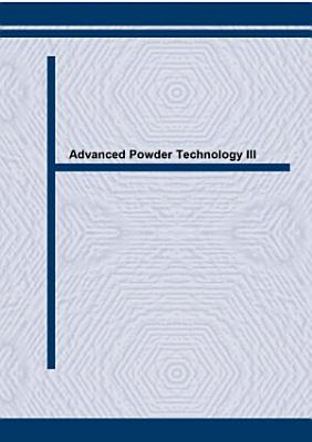 Advanced Powder Technology III