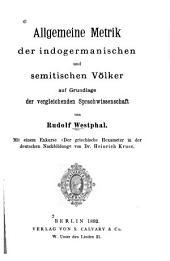 Allgemeine Metrik der indogermanischen und semitischen Völker auf Grundlage der vergleichenden Sprachwissenschaft
