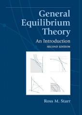 General Equilibrium Theory: An Introduction, Edition 2