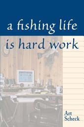 Fishing Life is Hard Work