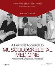 A Practical Approach to Musculoskeletal Medicine E Book PDF