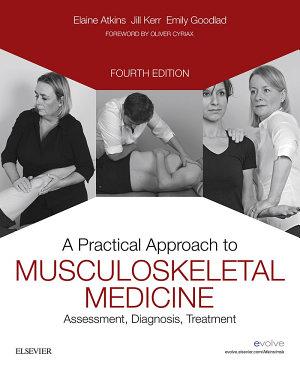 A Practical Approach to Musculoskeletal Medicine E Book