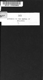Appendix to the Manual of Mollusca of S.P. Woodward, A.L.S.: Containing Such Recent and Fossil Shells as are Not Mentioned in the Second Edition of that Work