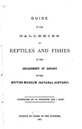 Guide to the Galleries of Reptiles and Fishes in the Department of Zoology of the British Museum (Natural History) ...