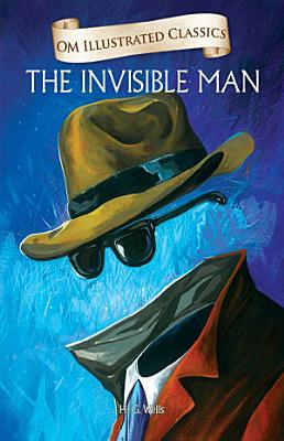 The Invisible Man   Om Illustrated Classics
