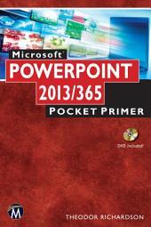 Microsoft PowerPoint 2013/365: Pocket Primer