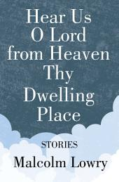 Hear Us O Lord from Heaven Thy Dwelling Place: Stories