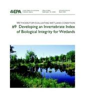 Methods for evaluating wetland condition 9 developing an invertebrate index of biological integrity for wetlands.