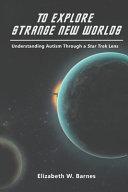 To Explore Strange New Worlds