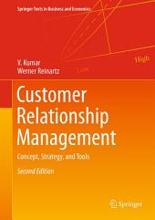 Customer Relationship Management: Concept, Strategy, and Tools, Edition 2