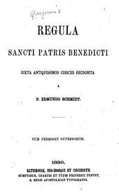 Regula sancti patris Benedicti, iuxta antiquissimos codices recognita a p. Edmundo Schmidt