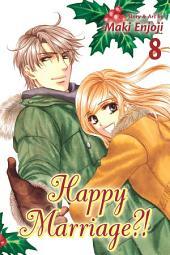 Happy Marriage?!: Volume 8
