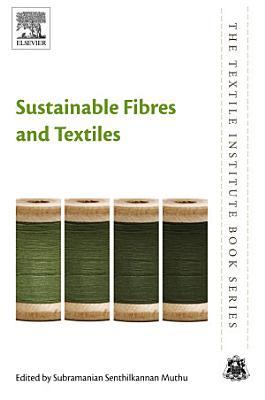 Sustainable Fibres and Textiles