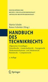 Handbuch des Technikrechts: Allgemeine Grundlagen Umweltrecht- Gentechnikrecht - Energierecht Telekommunikations- und Medienrecht Patentrecht - Computerrecht, Ausgabe 2