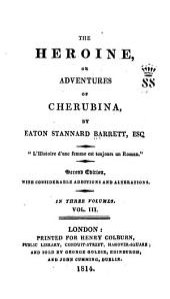 The Heroine: Or, Adventures of Cherubina, Volume 3