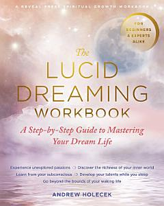 The Lucid Dreaming Workbook PDF