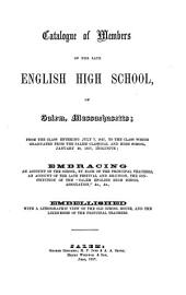 Catalogue of Members of the Late English High School of Salem, Massachusetts: From the Class Entering July 7, 1827, to the Class which Graduated from the Salem Classical and High School, January 28, 1857, Inclusive