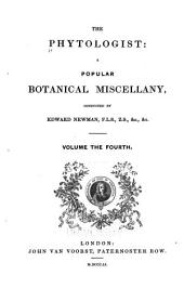 The Phytologist: A Popular Botanical Miscellany, Volume 4, Part 1