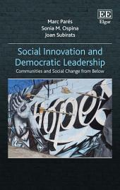 Social Innovation and Democratic Leadership: Communities and Social Change from Below