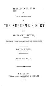 Reports of Cases at Law and in Chancery Argued and Determined in the Supreme Court of Illinois: Volume 24
