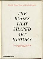 The Books that Shaped Art History  From Gombrich and Greenberg to Alpers and Krauss PDF