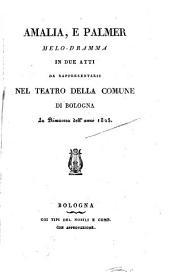 Amalia, e Palmer: Melo-dramma in 2 atti