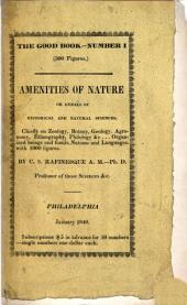 The Good Book; and Amenities of Nature; Or Annals of Historical and Natural Sciences, Etc