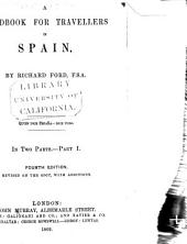 A Handbook for Travellers in Spain: Volume 1