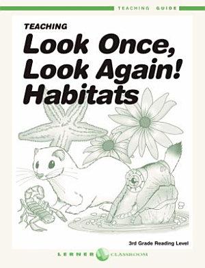 Teaching Look Once  Look Again  Habitats Teaching Guide PDF