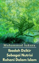 Ibadah Dzikir Sebagai Nutrisi Rohani Dalam Islam