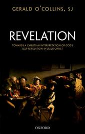 Revelation: Toward a Christian Theology of God's Self-Revelation
