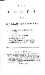 The Plays of William Shakespeare, in Eight Volumes, with the Corrections and Illustrations of Various Commentators; to Wich are Added Notes by Sam Johnson