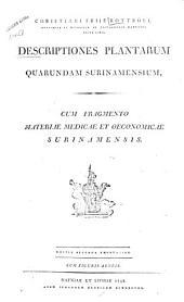 Descriptiones plantarum quarundam surinamensium: cum fragmento materiae medicae et oeconomicae suinamensis