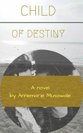 Child of Destiny: Volume 3