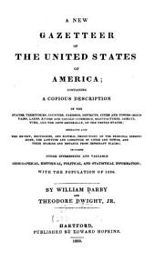 A new gazetteer of the United States of America: including ... geographical, historical, political, and statistical information; with the population of 1830