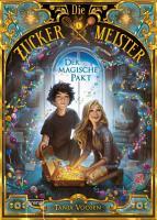 Die Zuckermeister  1   Der magische Pakt PDF