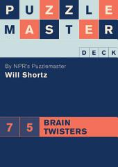 Puzzlemaster Deck: 75 Brain Twisters