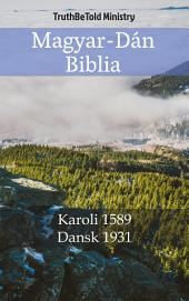 Magyar-Dán Biblia: Karoli 1589 - Dansk 1931
